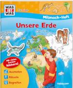 Tessloff WAS IST WAS Junior Mitmach-Heft Unsere Erde