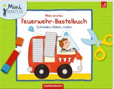 Mein erstes Feuerwehr-Bastelbuch: Schneiden, kleben, malen, Mini-Künstler, Taschenbuch, 32 Seiten, ab 3 Jahren