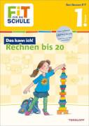 Tessloff FiT FÜR DIE SCHULE: Das kann ich! Rechnen bis 20. 1. Klasse